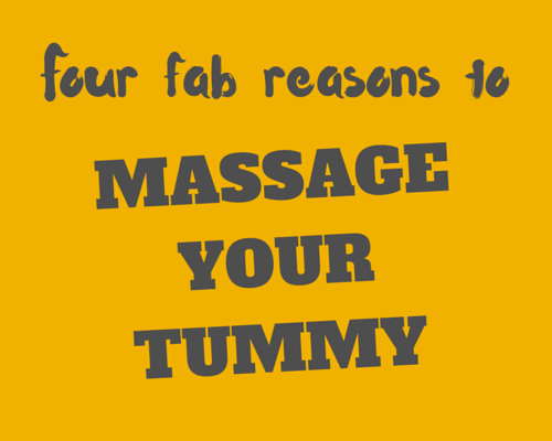 Four fab reasons to massage your tummy
