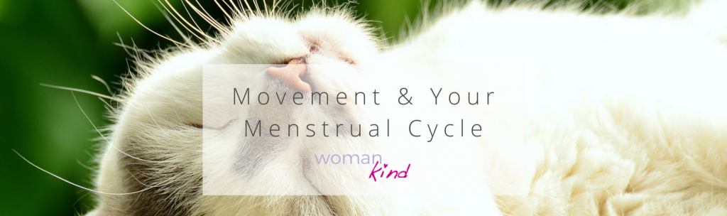 Movement (we're so ditching the word exercise!) and your menstrual cycle
