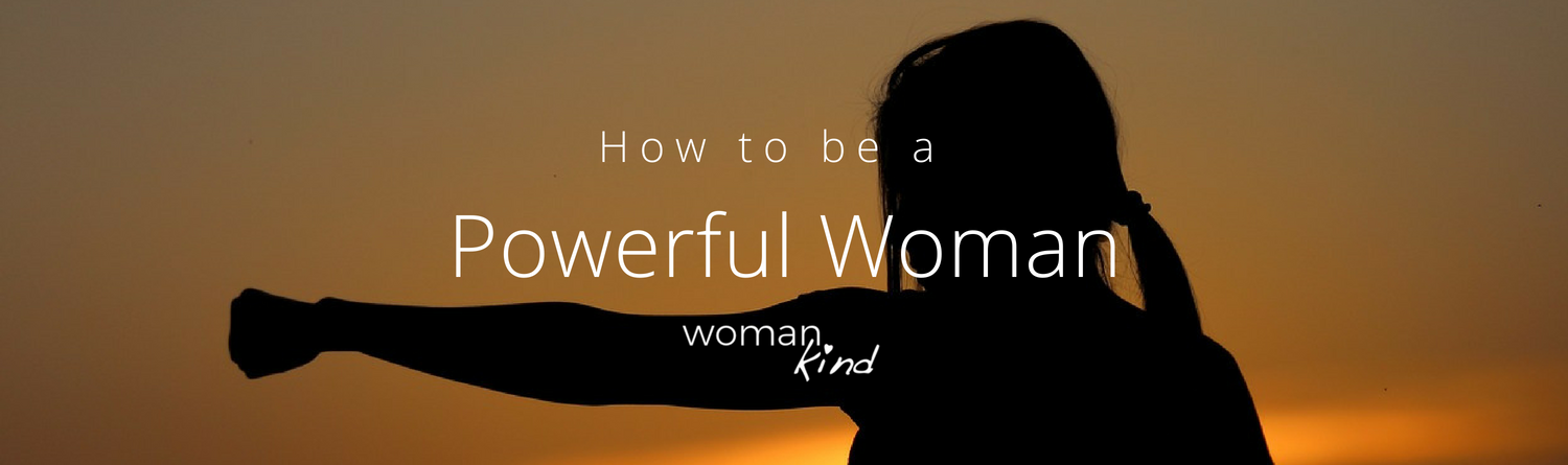 how-to-be-a-powerful-woman