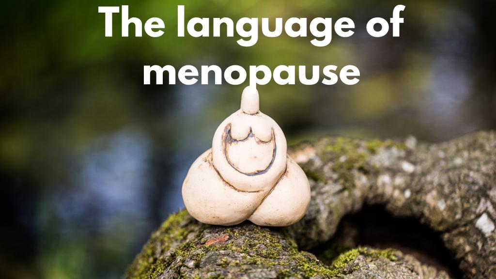 The Language of Menopause
